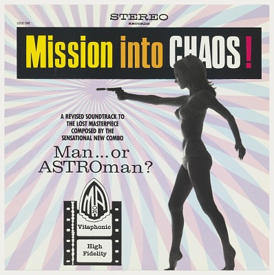 Man...or Astroman? Mission into Chaos!