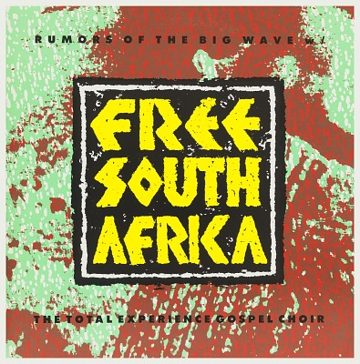 Rumors of the Big Wave w/Free South Africa: The Total Experience Gospel Choir