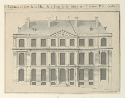 Front elevation of the house of Mr. Gédéon Mallet in Geneva