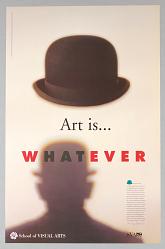 School of Visual Arts: Art is ...Whatever
