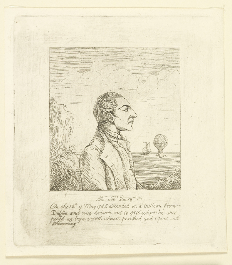 Mr. McGuire. On the 12th of May 1785 ascended in a balloon from Dublin and was driven out to sea where he was picked up by a vessel almost perished and spent with swimming.