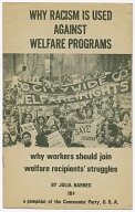 <I>Why Racism is Used Against Welfare Programs: Why Workers Should Join Welfare Recipients' Struggles</I>