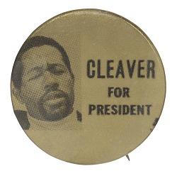 Pinback button for Eldridge Cleaver's presidential campaign