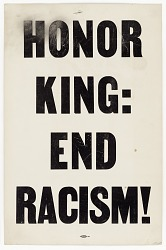 "Placard from memorial march reading ""HONOR KING: END RACISM!"""