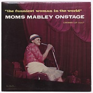 """The Funniest Woman in the World:"" Moms Mabley Onstage"