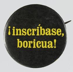 """Pinback button with the slogan """"¡inscríbase, boricua!"""""""