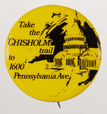 Pinback button for the Shirley Chisholm presidential campaign