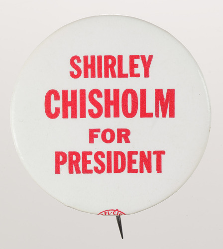 Image for Pinback button for the Shirley Chisholm presidential campaign