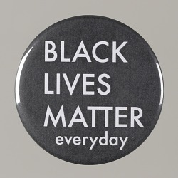 """Pinback button stating """"Black Lives Matter Everyday"""", from MMM 20th Anniversary"""