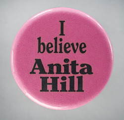 "Pinback button with ""I Believe Anita Hill"""