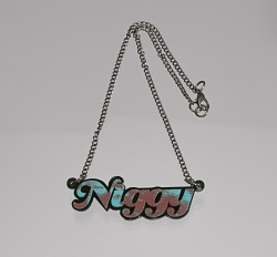 """Niggy"" necklace owned by Saul Williams"