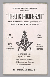 Masonic Catch-E-Kism: Some Old Masonic Catch Questions and Some New Ones With the Answers