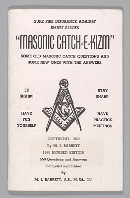 <I>Masonic Catch-E-Kism: Some Old Masonic Catch Questions and Some New Ones With the Answers</I>