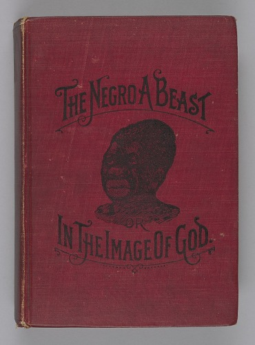 Image for The Negro a Beast, or, In the Image of God?