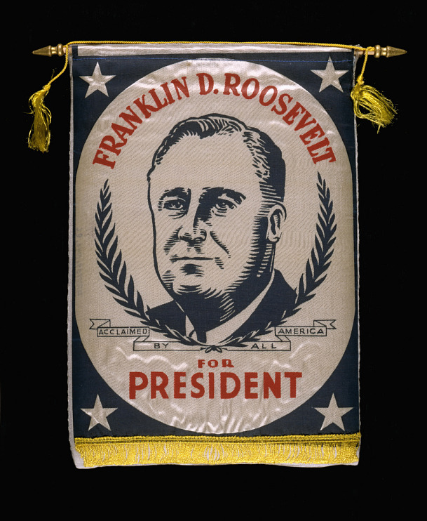 Banner, Franklin D. Roosevelt for President.