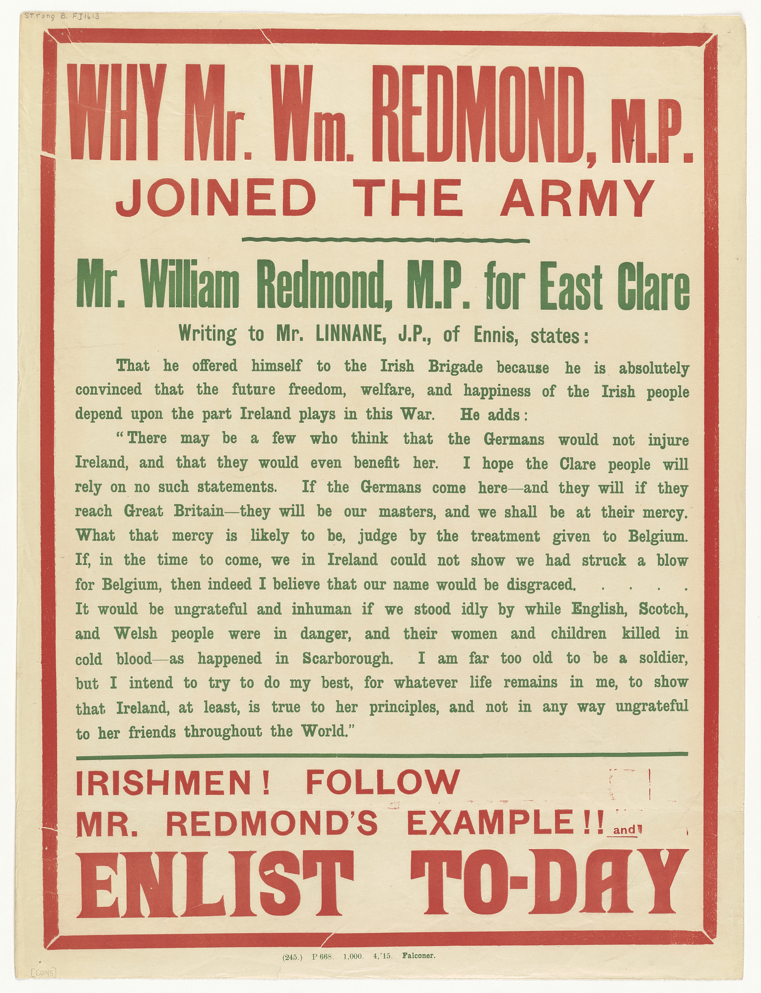 Why Mr. Wm. Redmond, M.P. Joined the Army ... Irishmen! Follow Mr. Redmond's Example!! And Enlist To-Day