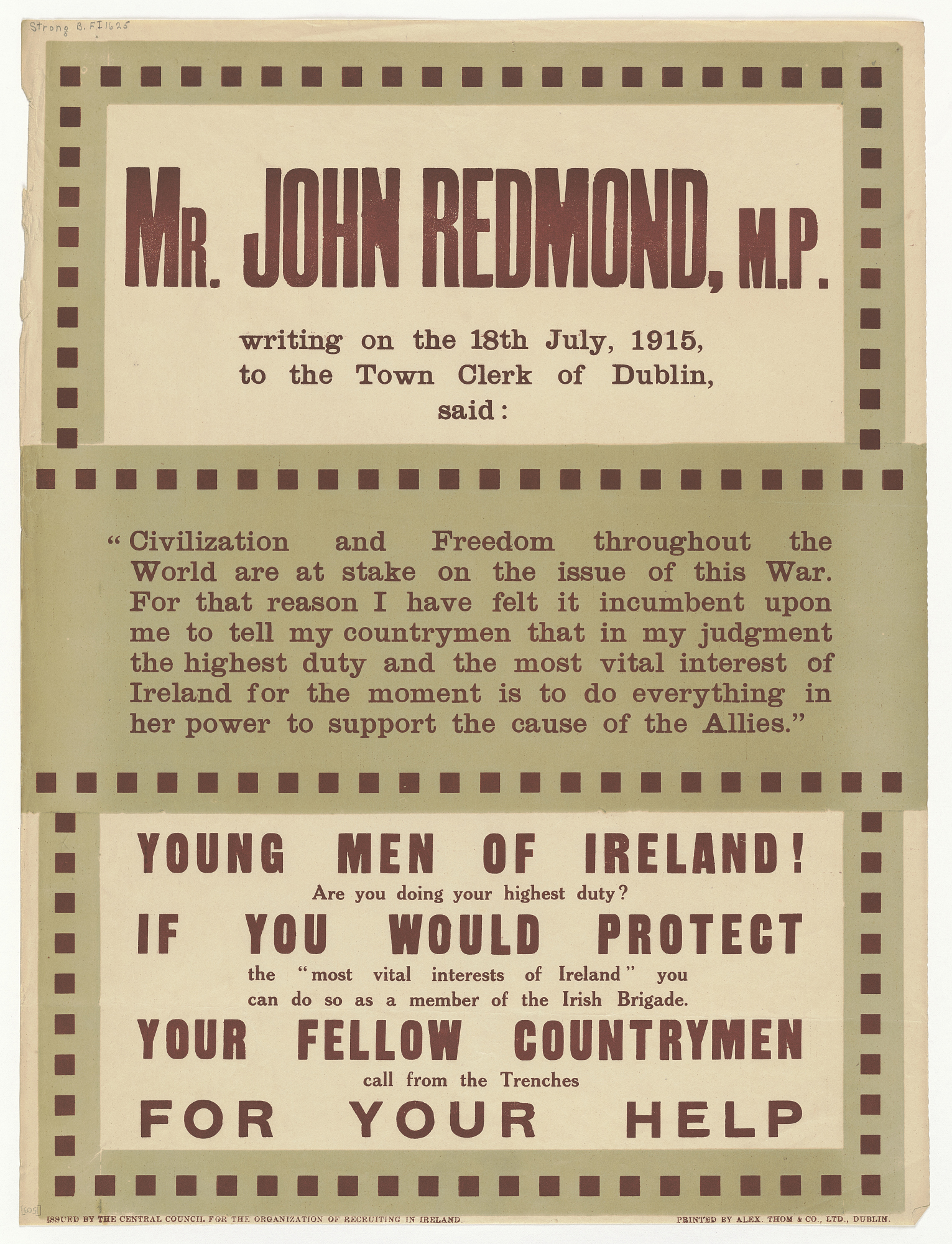 Mr. John Redmond, M.P. Writing on the 18th of July, 1915 ... Your Fellow Countrymen Call From the Trenches for Your Help. Central Council for the Organisation of Recruiting in Ireland.