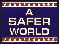"""""""A Safer World"""""""