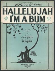 """""""Hallelujah, I'm a Bum"""""""