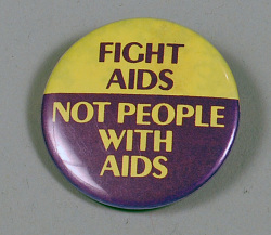 FIGHT AIDS / NOT PEOPLE WITH AIDS