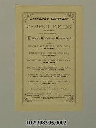 """Broadside, """"LITERARY LECTURES / BY / JAMES T. FIELDS / OF BOSTON,..."""""""