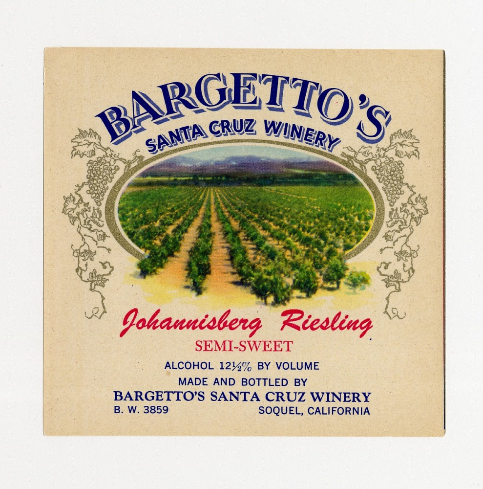 "Wine bottle label, ""Bargetto's Johannisberg Riesling,"" 1940s ..."