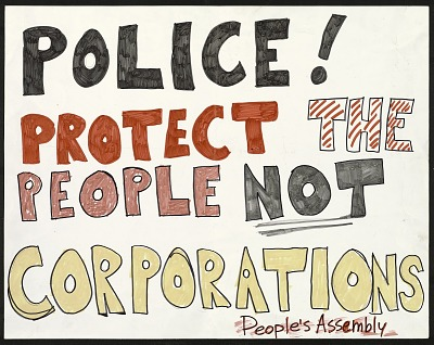 Police! Protect the People Not Corporations