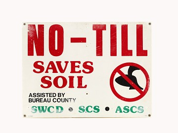 """No-Till Saves Soil"" Sign"