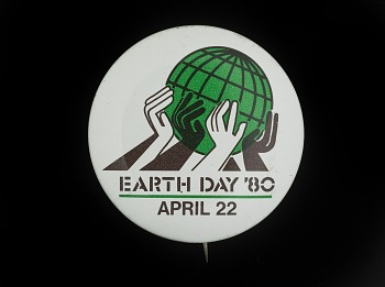 A button from Earth Day '80 on April 22nd from the digital story collection of