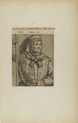 Araovsti Satovriona, Roi de L/Floride. Chapitre. 150. (from book, Les Vrais Pourtraits et Vies des Hommes Illustres)