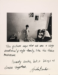 Untitled--This picture says that we are a very emotional & tight family, like the three musketteers. Poverty sucks, but it brings us closer together. Linda Benko, from the series Rich and Poor