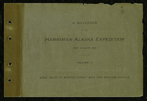 Souvenir of the Harriman Alaska Expedition, May-August, 1899, volume 2, Cook Inlet to Bering Strait and the return voyage
