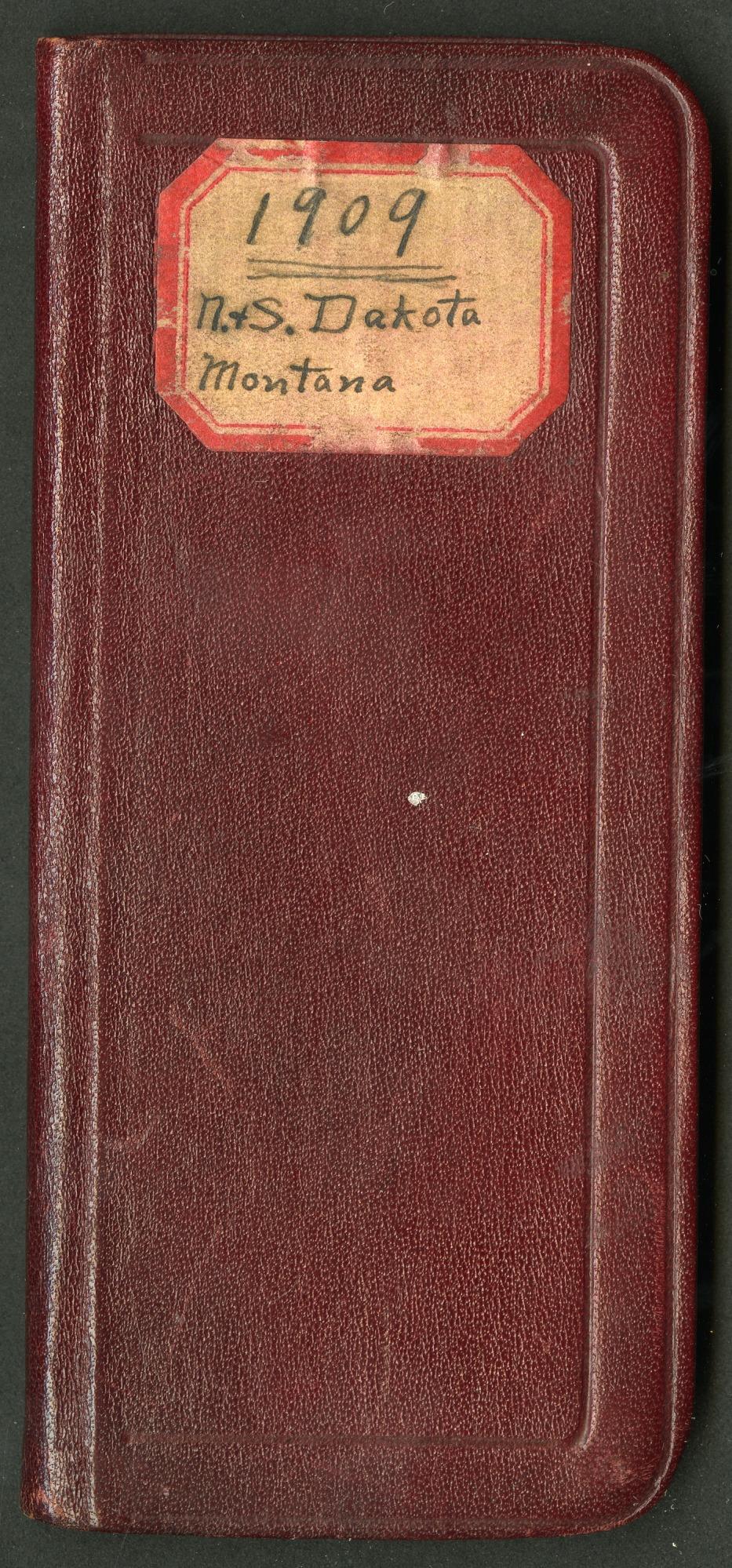 Field notes, North Dakota, South Dakota, and Montana, July 9-August 18, 1909