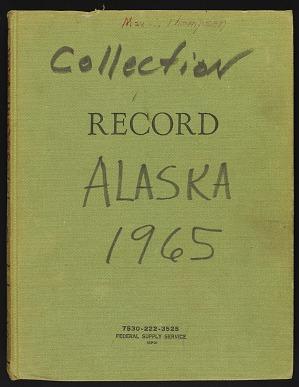 Alaska, 1965, 1964-1965, Smithsonian Field Book Project, SIA RU000245.