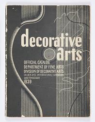 Decorative Arts: Official Catalog Department of Fine Arts Division of Decorative Arts Golden Gate International Exposition, San Francisco, 1939