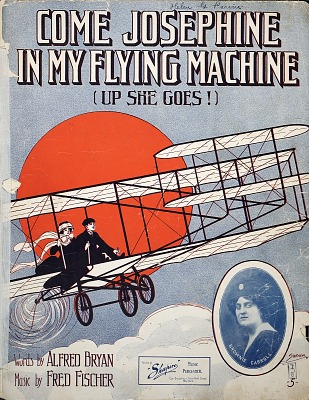 Come Josephine in my flying machine : up she goes / words by Alfred Bryan ; music by Fred Fischer
