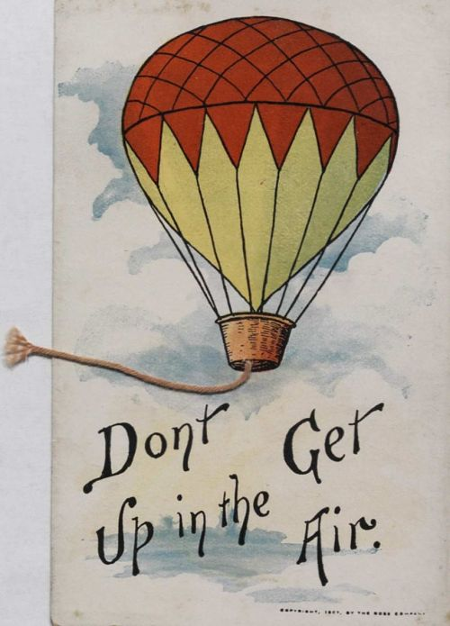 """""""Don't Get Up in the Air."""" Balloon in flight"""