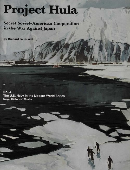 Project Hula - Secret Soviet-American Cooperation in the War Against Japan