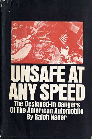 Unsafe at Any Speed: The Designed-in Dangers of the American Automobile, by Ralph Nader (1965)