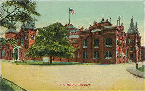 Postcard of the National Museum, c. 1907-1910, Unknown, Courtesy of a private collector, No copy available at the Smithsonian Institution Archives, ai6.jpg