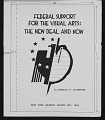 View Mock-up of cover for <em>Federal Support for the Visual Arts</em> by Francis V. O'Connor digital asset number 1