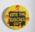 """View Pinback Button, """"Vote the Rascals Out"""" digital asset number 0"""