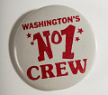 "View Pinback Button, ""Washington's No. 1 Crew,"" digital asset number 0"