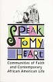 View Speak to My Heart: Communities of faith and contemporary African American life exhibition records digital asset: Speak to My Heart cover