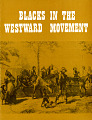 View Blacks in the Westward Movement Exhibition Records digital asset: Blacks in the Westward Movement exhibit brochure cover