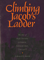 View Climbing Jacob's Ladder: the Rise of Black Churches in Eastern American cities, 1740 - 1877 Exhibition Records digital asset: Climbing Jacob's Ladder cover