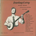 View Darling Corey [sound recording] / Peter Seeger ; edited by Alan Lomax ; recorded by Moses Asch digital asset number 0