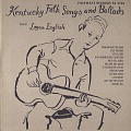 View Kentucky folk songs and ballads [sound recording] / sung by Logan English digital asset number 0