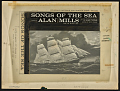 View Songs of the sea [sound recording] / sung by Alan Mills and the Four Shipmates digital asset number 3