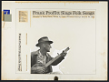 View Frank Proffitt sings folk songs [sound recording] / recorded by Sandy Paton digital asset number 2